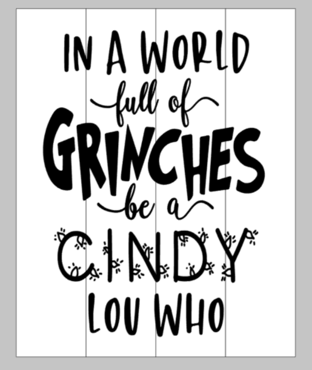 In A World Full Of Grinches Be A Cindy Lou Who Mommy S