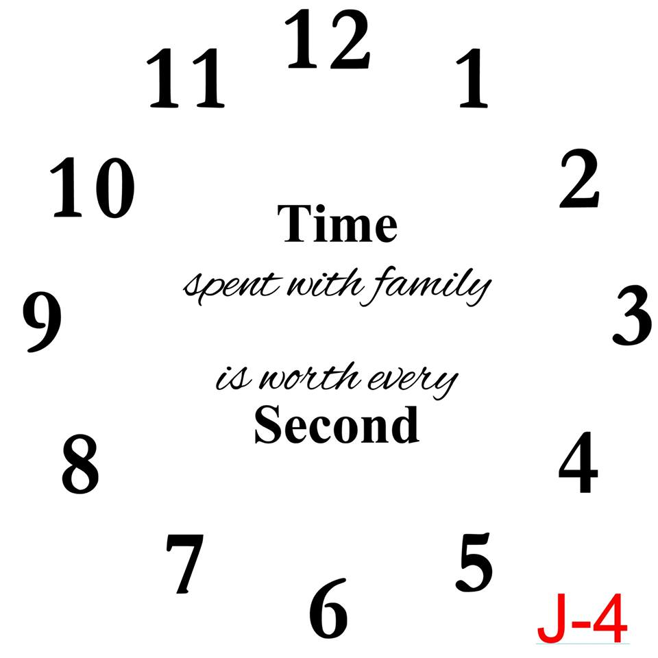 Clock - Numbers insert time spent with family is worth every second (J-4)