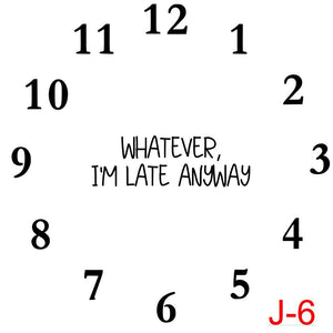 Clock - Numbers insert whatever I'm late anyway (J-6)