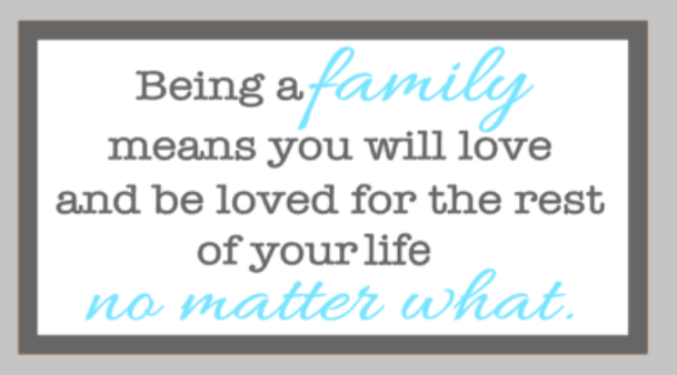 Oversized sign - Being a family means you will love and be loved for the rest of your life