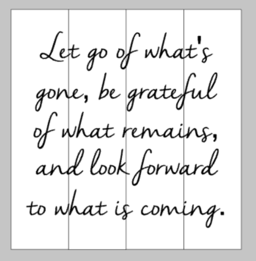 Let go of what's gone, be grateful of what remains