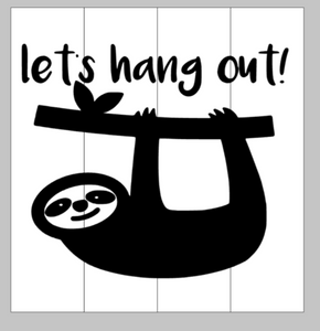 Lets hang out with sloth