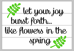 let your joy burst forth... like flowers in the spring
