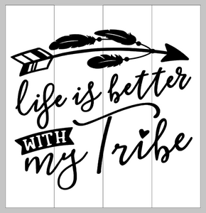 life is better with my tribe