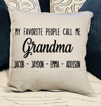 My favorite people call me Grandma- Grand kids names