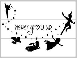 Never grow up-Peter Pan