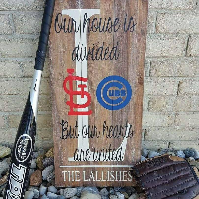 Our house is divided but our hearts are united-Cardinals and Cubs-Family name and initial