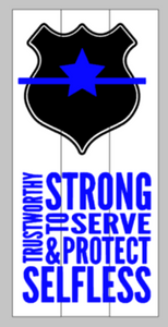 Police-Strong Serve & protect Selfless Trustworthy