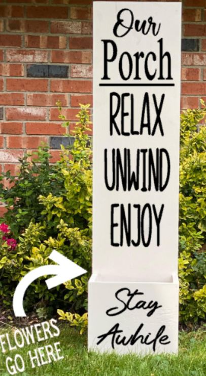 Porch Planter - Our Porch Relax Unwind Enjoy Stay Awhile