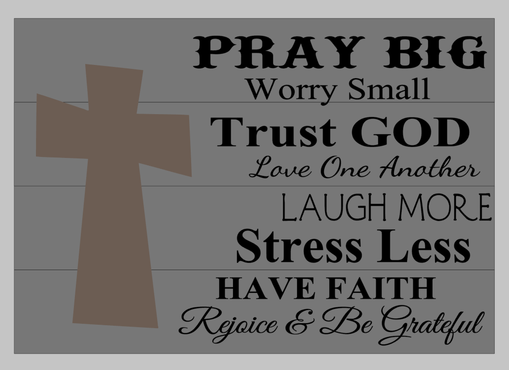 3D Pray big worry small with cross