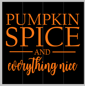 Pumpkin spice and everything nice (bottom cursive)
