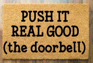 Push it real good (the doorbell)