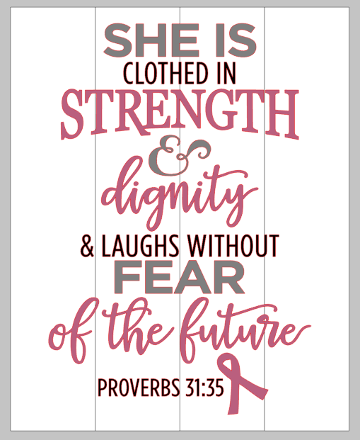 Designs For Dignity: She Is Clothed In Strength And Dignity
