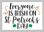 St. Patrick's Day Tiles - Everyone is Irish on St. Patrick's Day