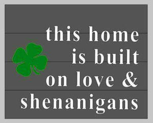 This home is built on love and shenanigans-shamrock