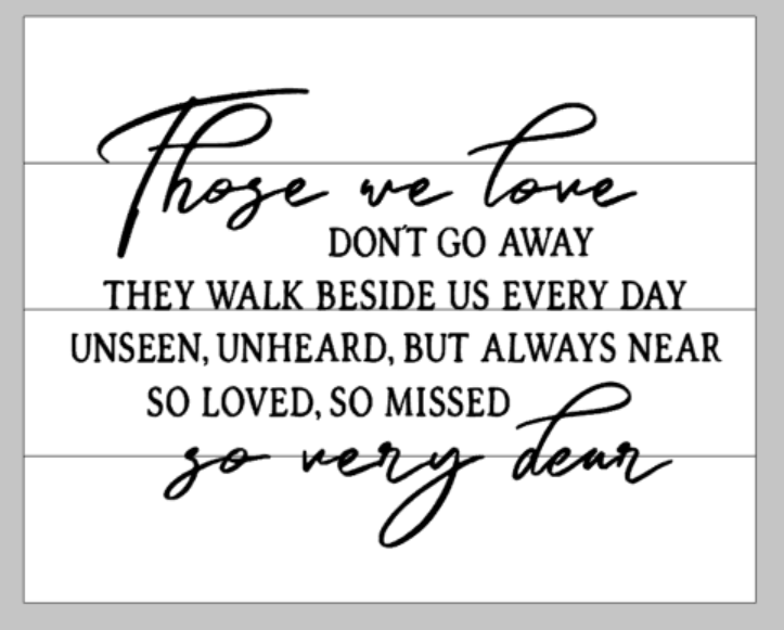 Those We Love Don T Go Away Mommy S Design Farm