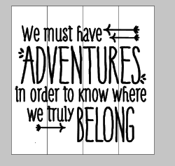 we must have adventures in order to know where we belong