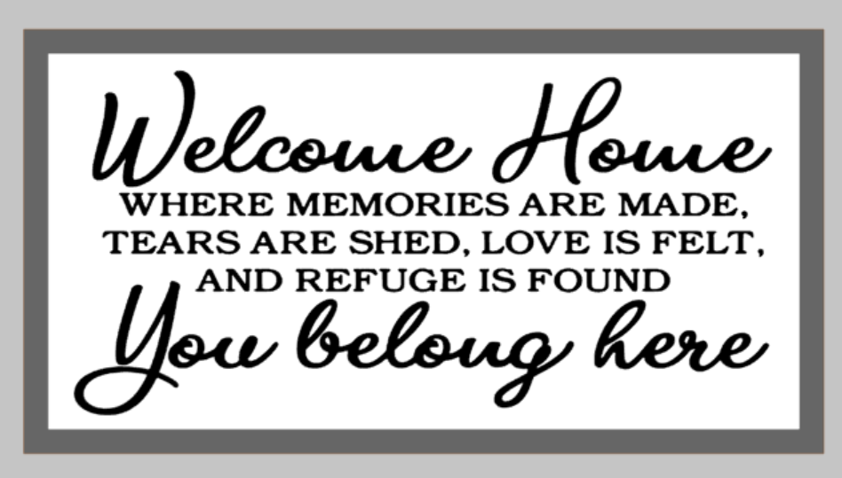 Oversized sign - Welcome home where memories are made