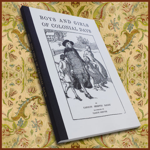 BOYS AND GIRLS OF COLONIAL DAYS (Softcover)