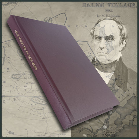 SALEM, MA:  DANIEL WEBSTER AND THE SALEM MURDER. (Hardcover)