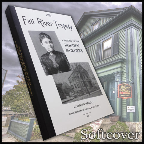 FALL RIVER TRAGEDY. A history of the Borden Murders. (Lizzie Borden)