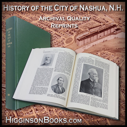 NASHUA, NH: History of the city of Nashua, N. H., from the earliest settlement of old Dunstable to the year 1895; with biographical sketches of early settlers, their descendants and other residents. (Hardcover)