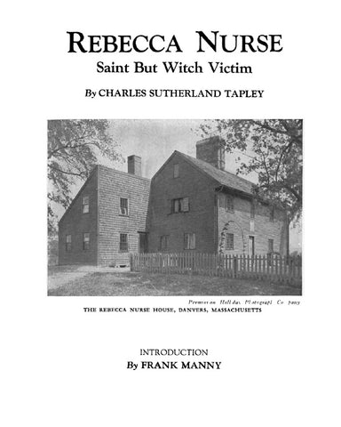 SALEM, MA: REBECCA NURSE,  Saint But Witch Victim - by C.S. Tapley (Reprint)