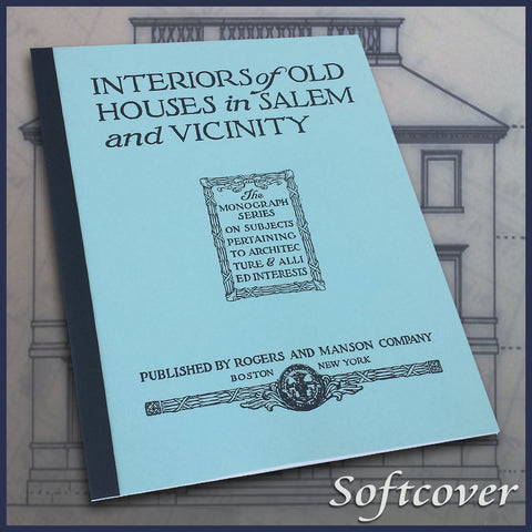 SALEM, MA: Interiors of Old Houses in Salem and Vicinity (Softcover)