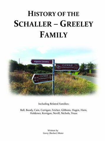 SCHALLER - GREELEY: History of the Schaller-Greeley Family