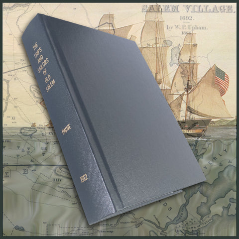 SALEM, MA: THE SHIPS AND SAILORS OF OLD SALEM. (Hardcover)