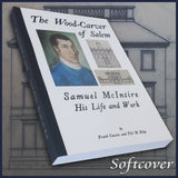 SALEM, MA: The Wood-Carver of Salem.  Samuel McIntire His Life and Work. (Illustrated)