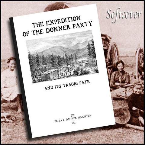 Donner Party - The Expedition of the Donner Party and Its Tragic Fate (1911)