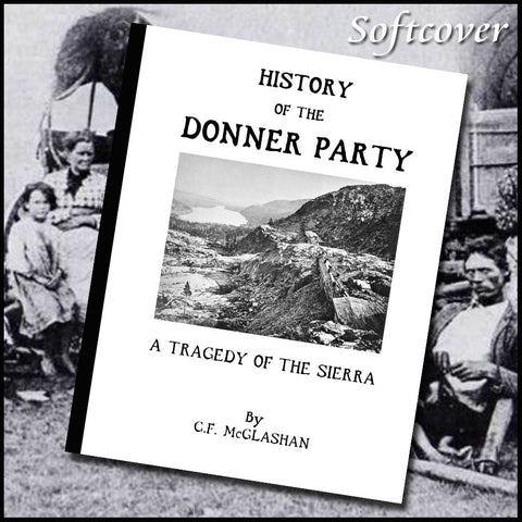 Donner Party - History of the Donner party : A Tragedy of the Sierra (1907)