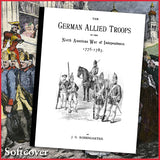 REVOLUTIONARY WAR: GERMAN ALLIED TROOPS IN THE NORTH AMERICAN WAR OF INDEPENDENCE, 1776-1783.