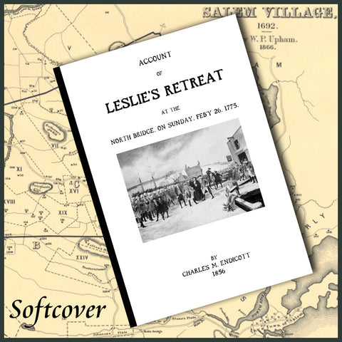 SALEM, MA: Account of Leslie's Retreat at the North Bridge in Salem on Sunday Feb'y 26, 1775. (Softcover)