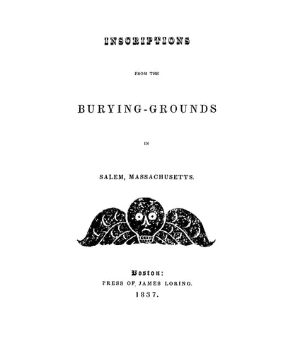 SALEM, MA: Inscriptions from the Burying-Grounds in Salem, Massachusetts.  (Softcover)