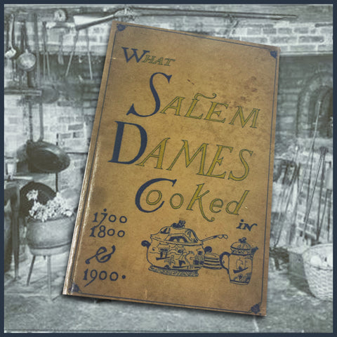 SALEM, MA: What Salem Dames Cooked  (Softcover)