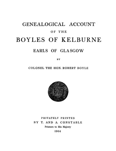 BOYLE: Genealogical Account of the Boyles of Kelburne, Earls of Glasgow
