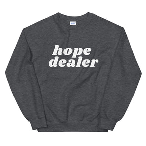 """Hope Dealer"" Sweatshirt • Charcoal"