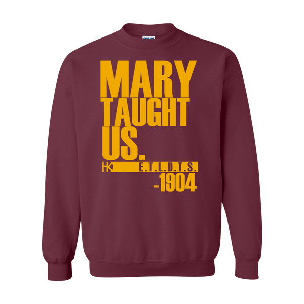 MARY TAUGHT US SWEATSHIRT