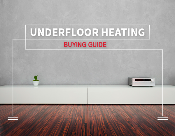 Guide to buying underfloor heating