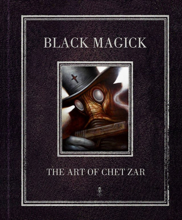 BLACK MAGICK - The Art of Chet Zar