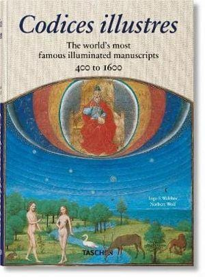 Codices Illustres - The World's Most Famous Illuminated Manuscripts 400 to 1600