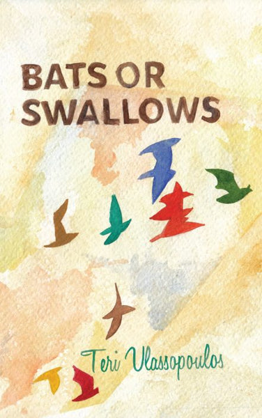 Bats or Swallows / Teri Vlassopoulos