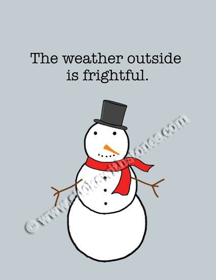 'The weather outside is frightful' Greeting Card