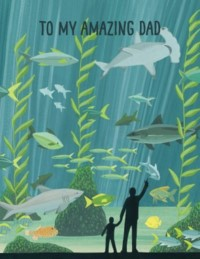 To My Amazing Dad Aquarium Card