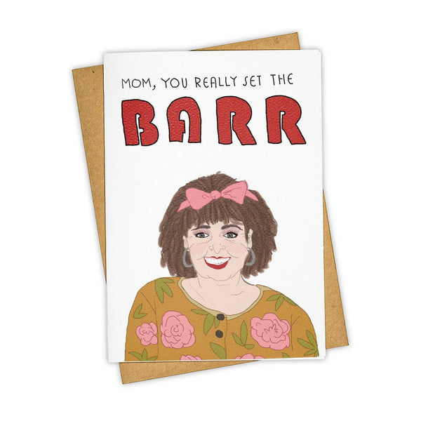 Mom, You Really Set the Barr Card