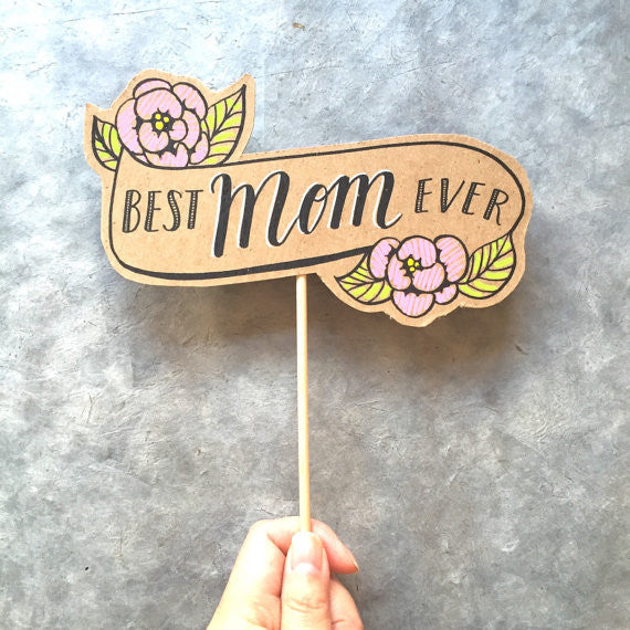 'Best Mom Ever' - Photoprop/ Card/ Cake Topper