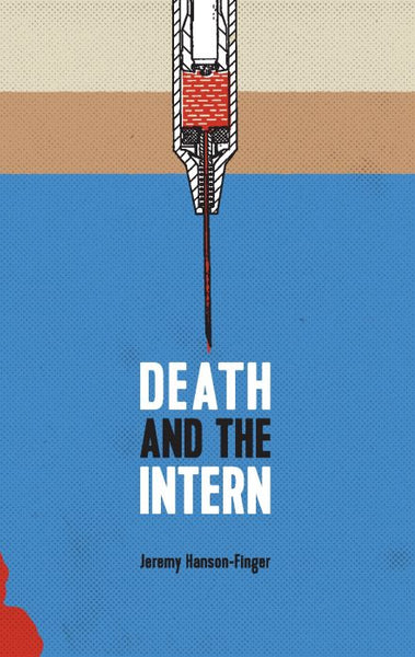Death and the Intern / Jeremy Hanson-Finger