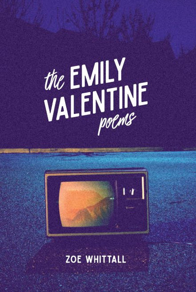 The Emily Valentine Poems Zoe Whittall